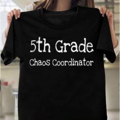 5th Grade Chaos Coordinator Teacher T-Shirts