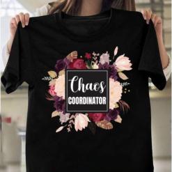 Chaos Coordinator Flower Art T-Shirts