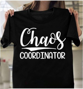 Chaos Coordinator For Teachers Mothers Dads T-Shirts