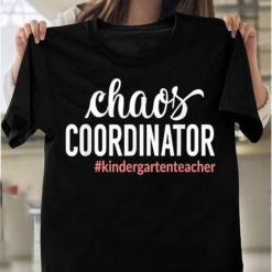 Chaos Coordinator Funny Kindergarten Teacher T-Shirts