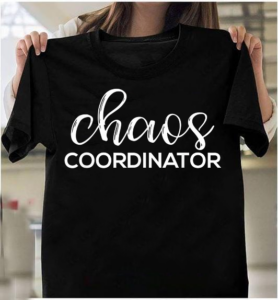 Chaos Coordinator Funny Printed Graphic Mom Babysitter Nanny T-Shirts
