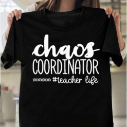 Chaos Coordinator Great Gift For Teachers T-Shirts