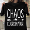 Chaos Coordinator Mom Teacher Appreciation Day Funny Gift T-Shirts