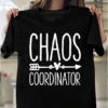 Chaos Coordinator Mom Teacher Appreciation Day Funny Gift T-Shirts