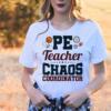 Chaos Coordinator PE Teacher T-Shirts