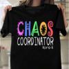 Chaos Coordinator PreK School Teacher T-Shirts