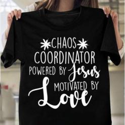 Chaos Coordinator Teacher Design Gift Powered By Jesus T-Shirts