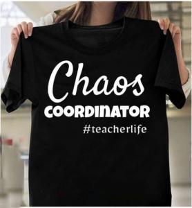 Chaos Coordinator Teacherlife Men Women Teacher T-Shirts