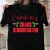 Christmas Chaos Coordinator Mom Christmas T-Shirts