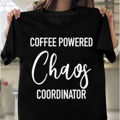 Coffee Powered Chaos Coordinator Caffeine Loving Slogan T-Shirts