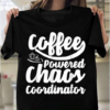 Coffee Powered Chaos Coordinator Coffee Lover T-Shirts