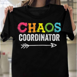 Funny Chaos Coordinator Mom Teacher Apparel Cool Chao Day T-Shirts