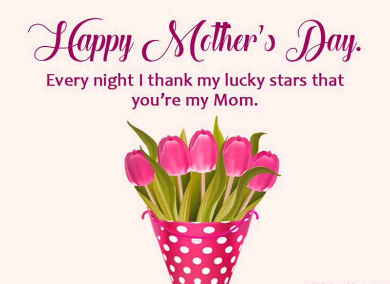 Happy Mother's Day Every Night I Thank My Lucky Stars That You're My Mom