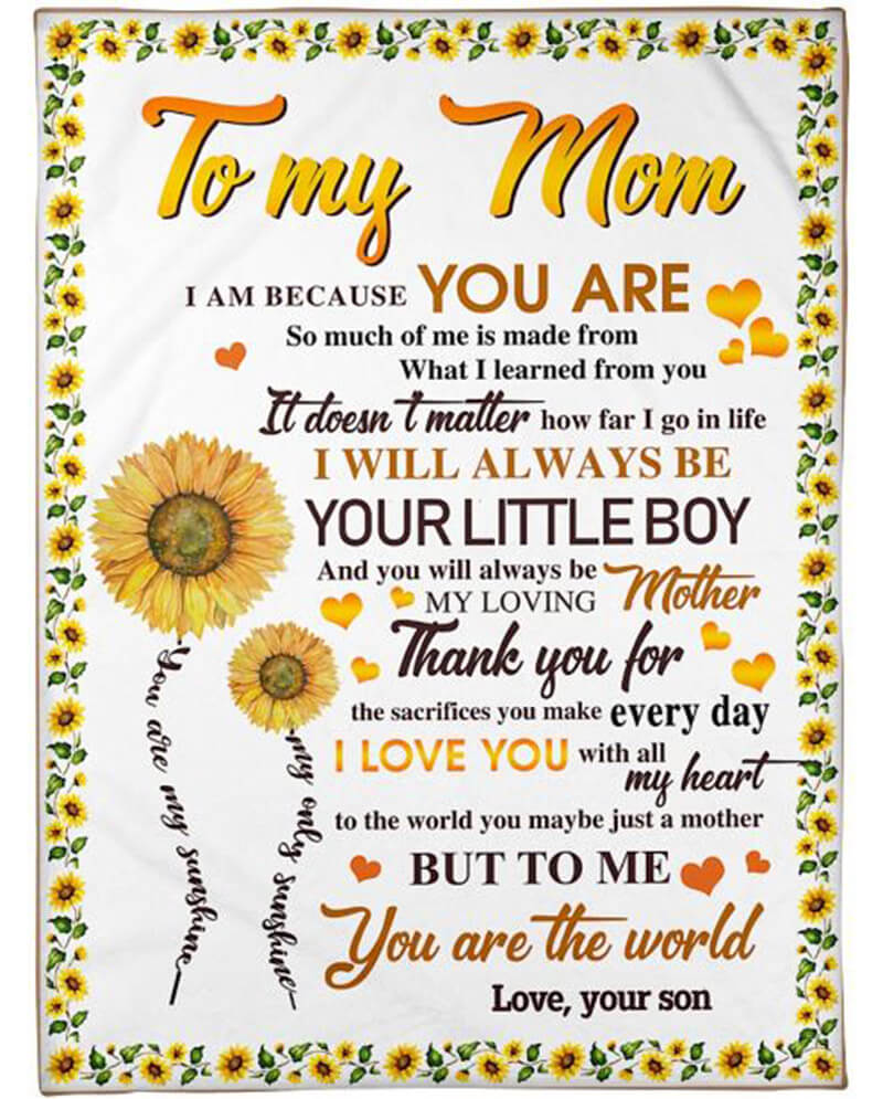 Mom Blanket To My Mom I Am Because You Are So Much Of Me Is Made From