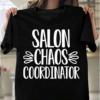 Salon Chaos Coordinator Funny Hair Nail Salon Gift T-Shirts
