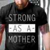 Strong As A Mother Cute Tee For Mom Mothers Day Quotes T-Shirts