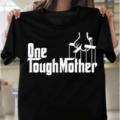 Strong As A Mother For One Tough Mother T-Shirts