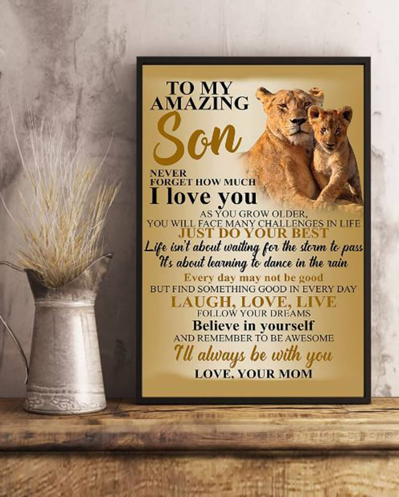 To My Amazing Son Never Forget How Much I Love You As You Grow Older, Love Mom