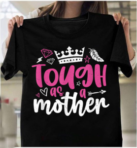 Tough As A Mother Strong Cool Mom With Crown Mothers Day, Strong As A Mother T-Shirts