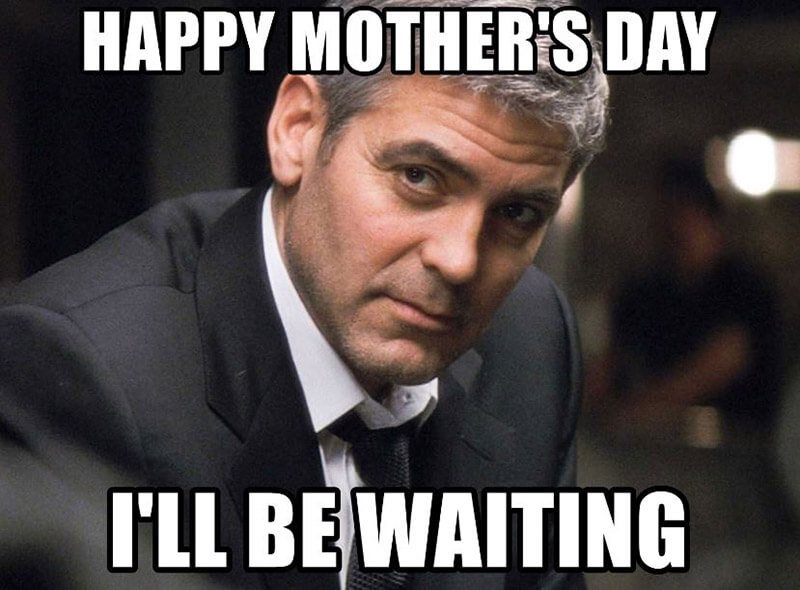 Happy Mothers Day I Will Be Waiting