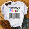 Mommy's Broke Colorful Design, Gift For Mom Mommy T-Shirts