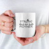 Strong As A Mother, Gift For Mom Mommy White Mug