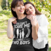 You Cant Scare Me I Have 2 Boys Funny Mother Of Two Boys T-Shirts