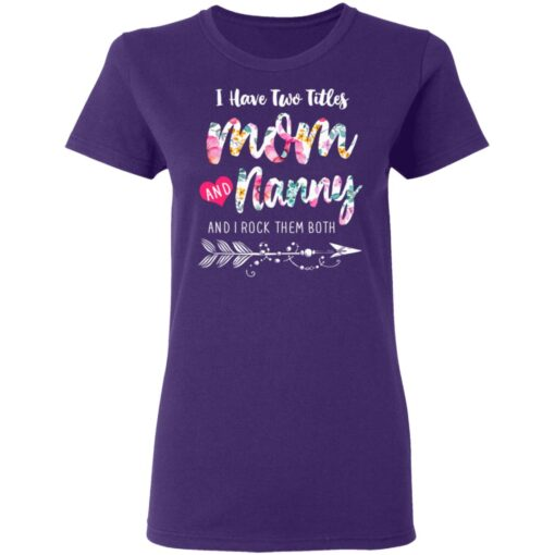 I Have Two Titles Mom And Nanny Great Grandma T-Shirts 10 of Sapelle