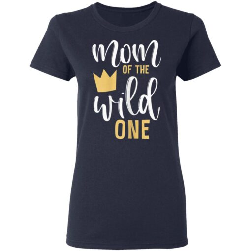 Mom Of The Wild One 1st Birthday First Thing Mommy T-Shirts 8 of Sapelle