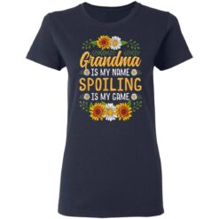 Grandma Is My Name Spoiling Is My Game Sunflower Gift T-Shirts 24 of Sapelle