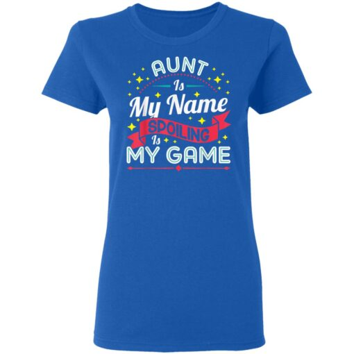 Aunt Is My Name Spoiling Is My Game Mothers Day Gift T-Shirts 9 of Sapelle