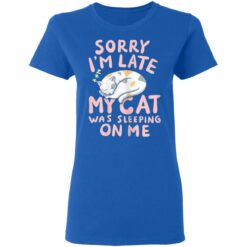 Sorry My Cat Was Sleeping On Me I Funny Mom Kitten Kitty T-Shirts 31 of Sapelle