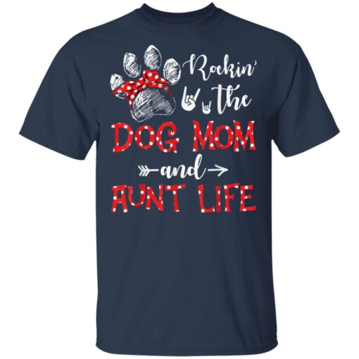 Rockin The Dog Mom And Aunt Life Dog Lover Mothers Day T-Shirts 4 of Sapelle