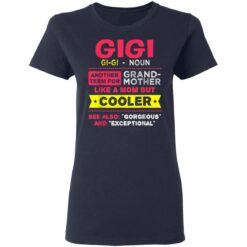 Gigi Another Term For Like A Mom But Cooler T-Shirts 27 of Sapelle