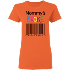 Mommy's Broke Colorful Design, Gift For Mom Mommy T-Shirts 20 of Sapelle