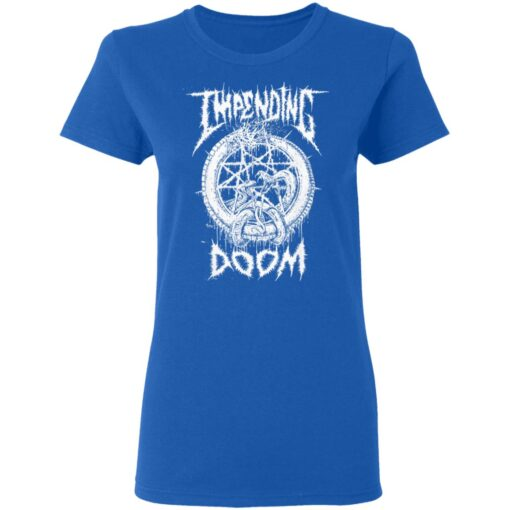 Impending Doom, Gift For Daughter Son T-Shirts 14 of Sapelle