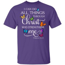 I Can Do All Things Through Christ Butterfly Art Religious T-Shirts 23 of Sapelle