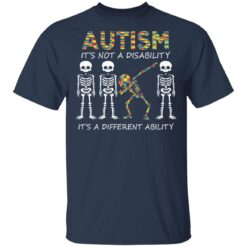 Autism Its A Different Ability Funny Dabbing Skeleton Gift T-Shirts 21 of Sapelle
