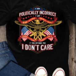Politically Incorrect Tshirt