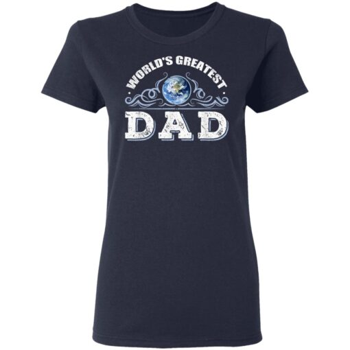 World's Greatest Dad T Shirts T-Shirt 12 of Sapelle