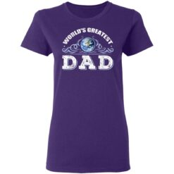 World's Greatest Dad T Shirts T-Shirt 37 of Sapelle
