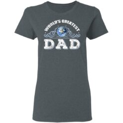 World's Greatest Dad T Shirts T-Shirt 29 of Sapelle