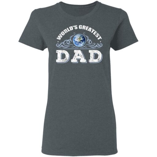 World's Greatest Dad T Shirts T-Shirt 9 of Sapelle