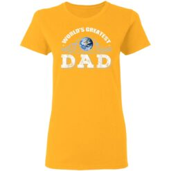 World's Greatest Dad T Shirts T-Shirt 31 of Sapelle
