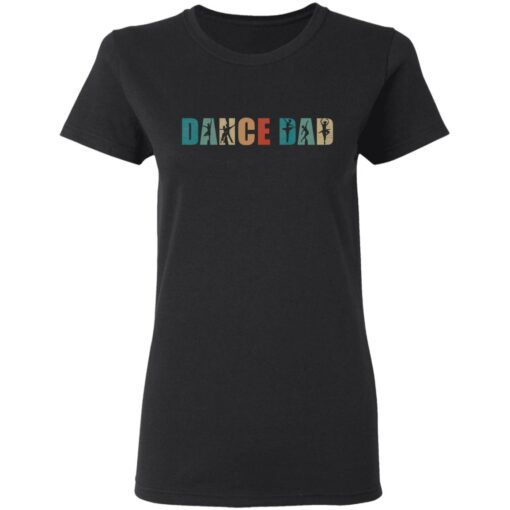 Best Gifts For Dad 2021 Dance Dad T-Shirt 14 of Sapelle