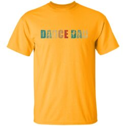 Best Gifts For Dad 2021 Dance Dad T-Shirt 21 of Sapelle