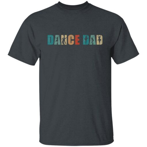 Best Gifts For Dad 2021 Dance Dad T-Shirt 6 of Sapelle