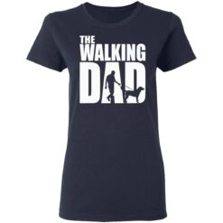 Best Funny Gift For Fathers Day 2021 The Walking Dad T Shirt T-Shirt 35 of Sapelle