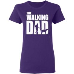 Best Funny Gift For Fathers Day 2021 The Walking Dad T Shirt T-Shirt 37 of Sapelle