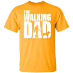 Best Funny Gift For Fathers Day 2021 The Walking Dad T Shirt T-Shirt 17 of Sapelle